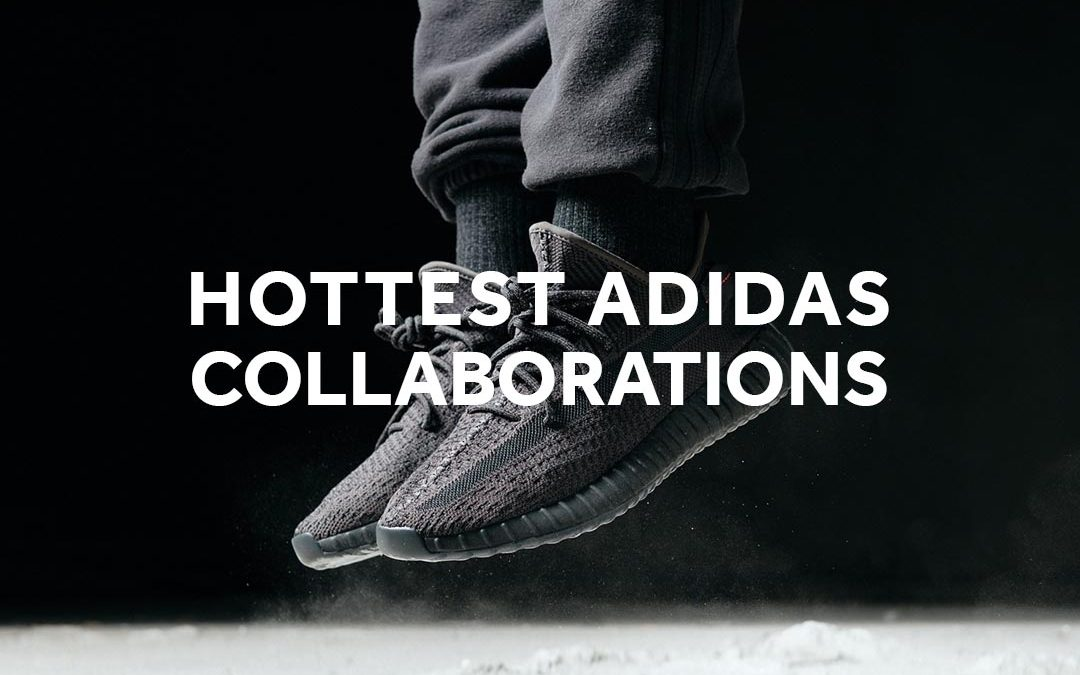 The 10 Hottest adidas Collaborations Of