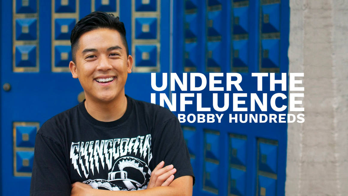 Under The Influence: Inside the Mind of Bobby Hundreds